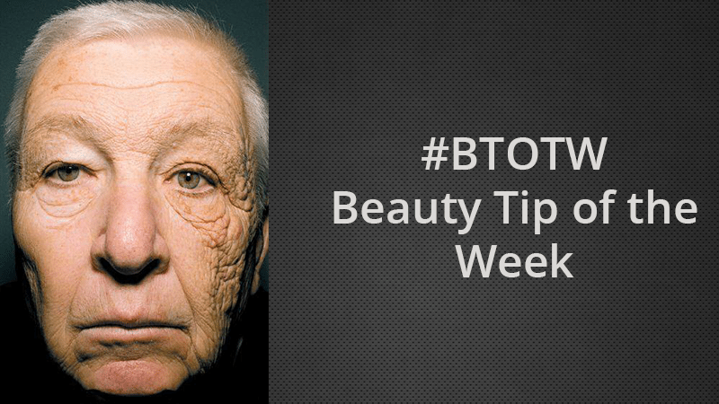 #BTOW: Beauty Tip Of The Week
